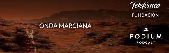 Onda Marciana, un nuevo podcast de Catástrofe Ultravioleta para Fundación Telefónica y Podium Podcast
