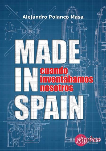 Made in Spain, Cuando inventábamos nosotros