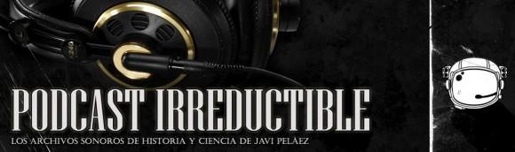 El Podcast Irreductible